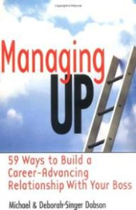 managing-up-59-ways-build-career-advancing-relationship-deborah-singer-dobson-paperback-cover-art